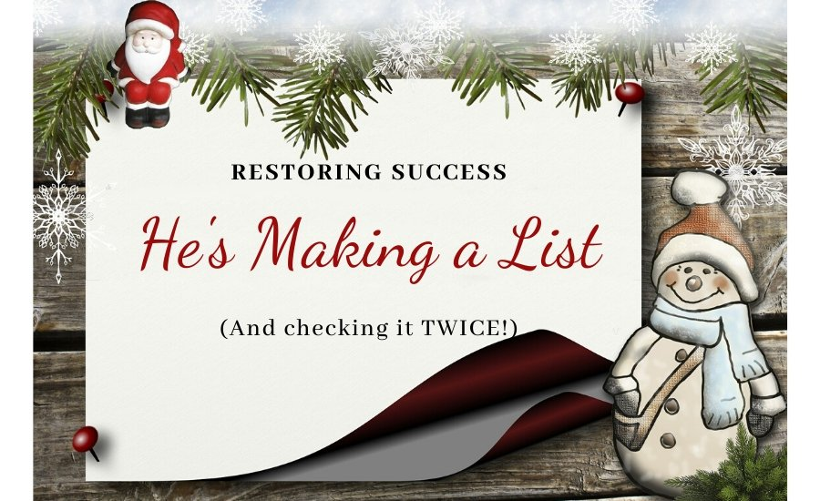Restoring Success: He's Making a List (And Checking it TWICE!)