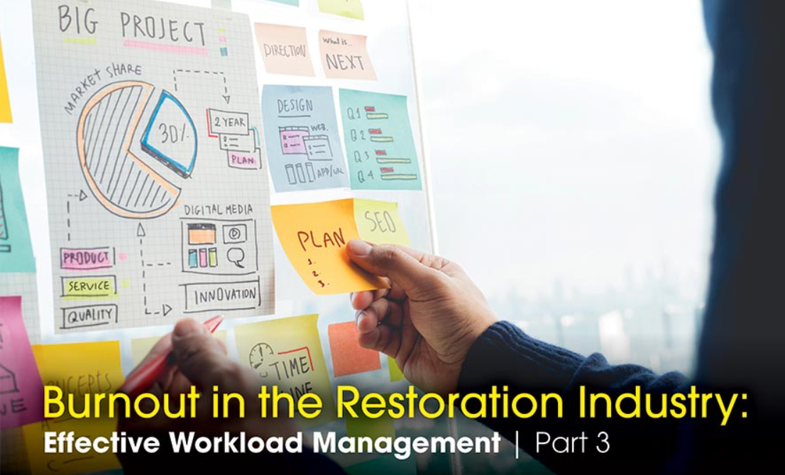 Burnout in the Restoration Industry: Effective Workload Management | Part 3