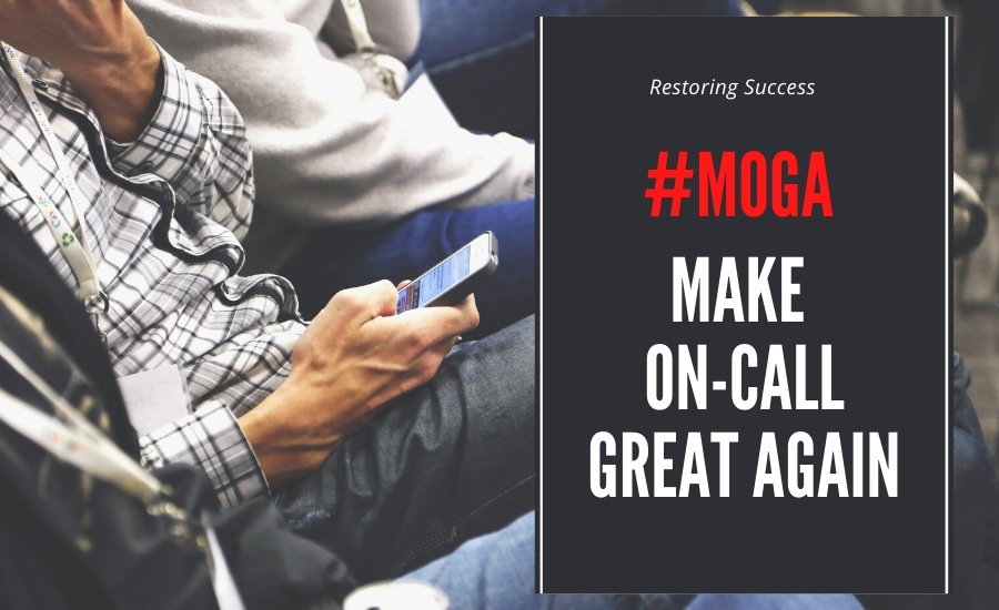 #MOGA: Make On-Call Great Again